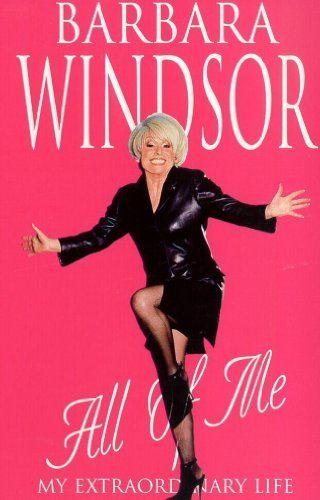 All My: My Extraordinary Life by Barbara Windsor