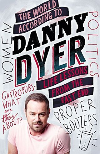 Danny's Wise World: Life Lessons from the Early Writings by Danny Dyer