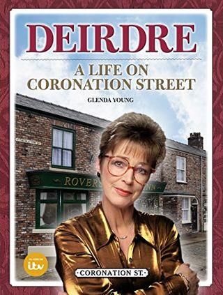 Deirdre: Coronation Street on Life by Glenda Young