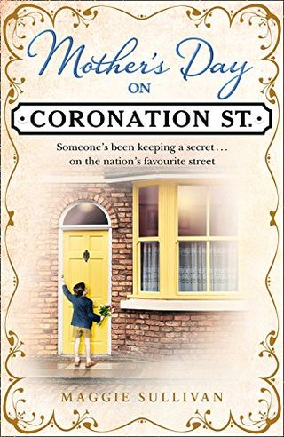 Mother's Day on Coronation Street by Maggie Day Sullivan
