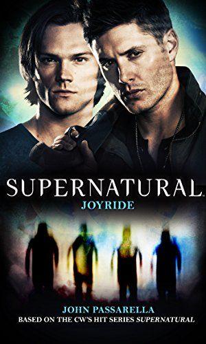 Supernatural: Joyride by John Passirella