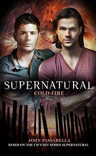 Supernatural: Cold Fire by John Passarella
